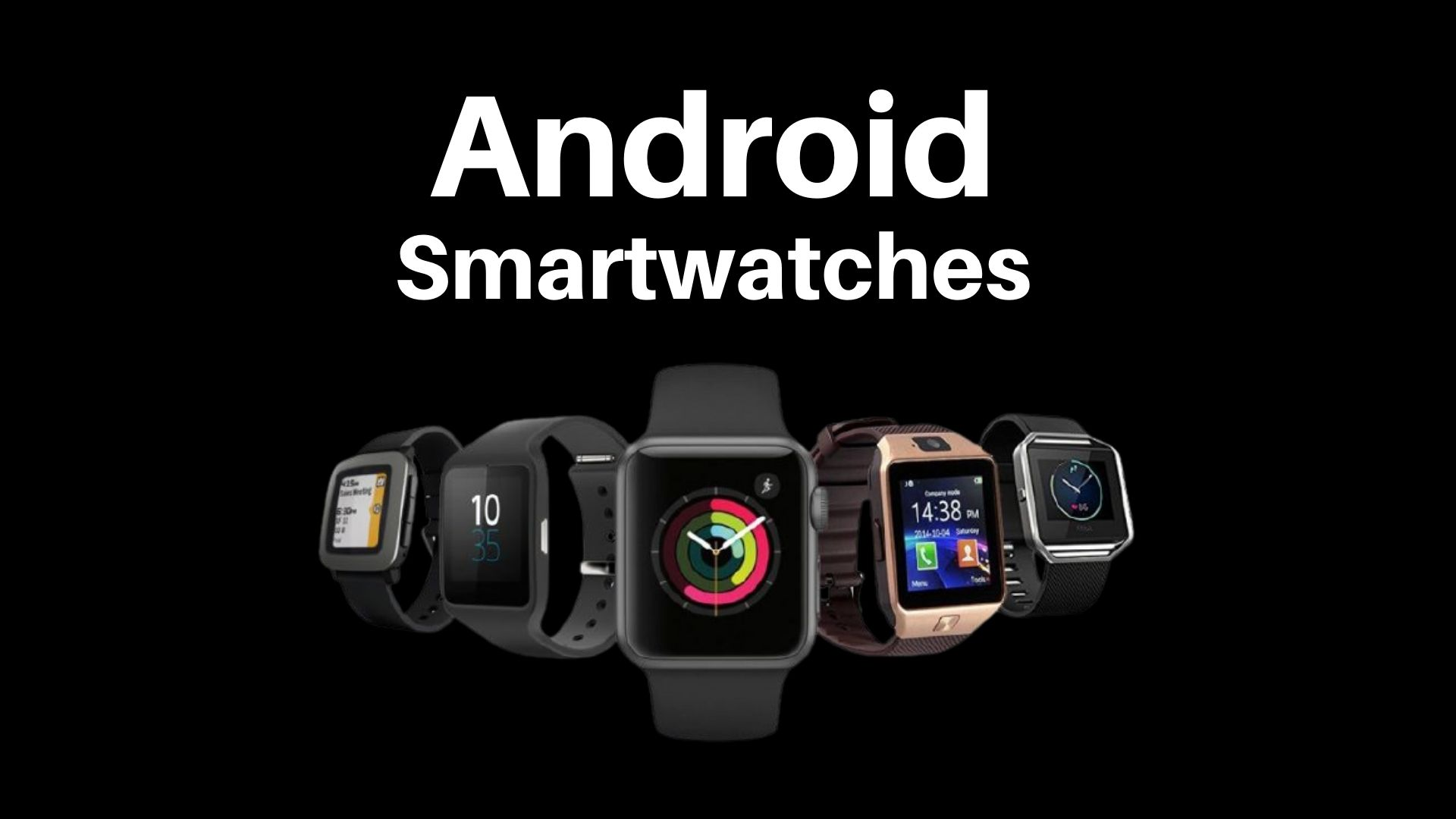 Android Smartwatches