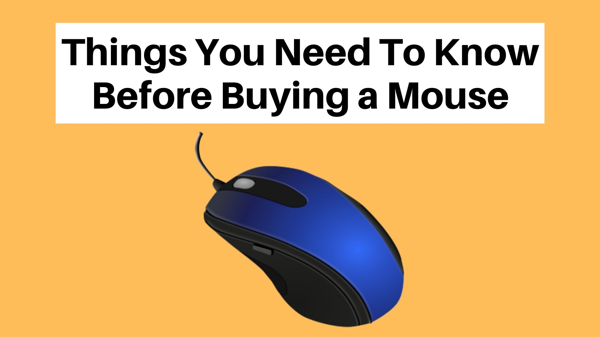 Things You Need To Know Before Buying a Mouse